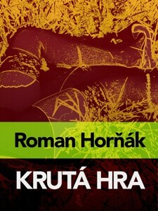 Roman Horňák Krutá Hra