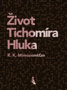 zivot_tichomira_hluka