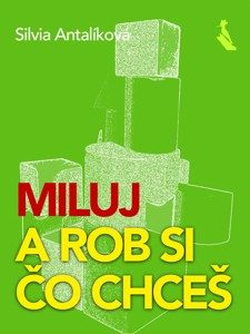 miluj-a-rob-si-co-chces