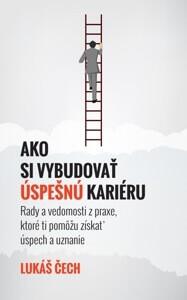 Ako si vybudovať úspešnú kariéru