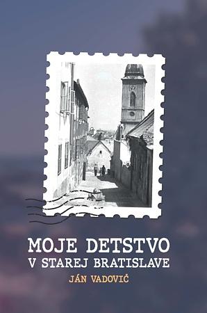 Moje_detstvo_v_starej_Bratislave
