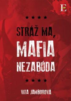 Stráž Ma Mafia Nezabúda